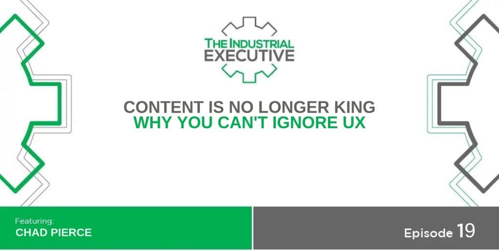 The-industrial-exeutive-content-is-no-longer-king-episode-19